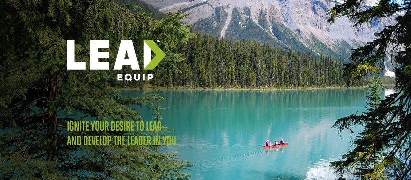 LEAD Equip: Ignite your desire to lead and develop the leader in you.