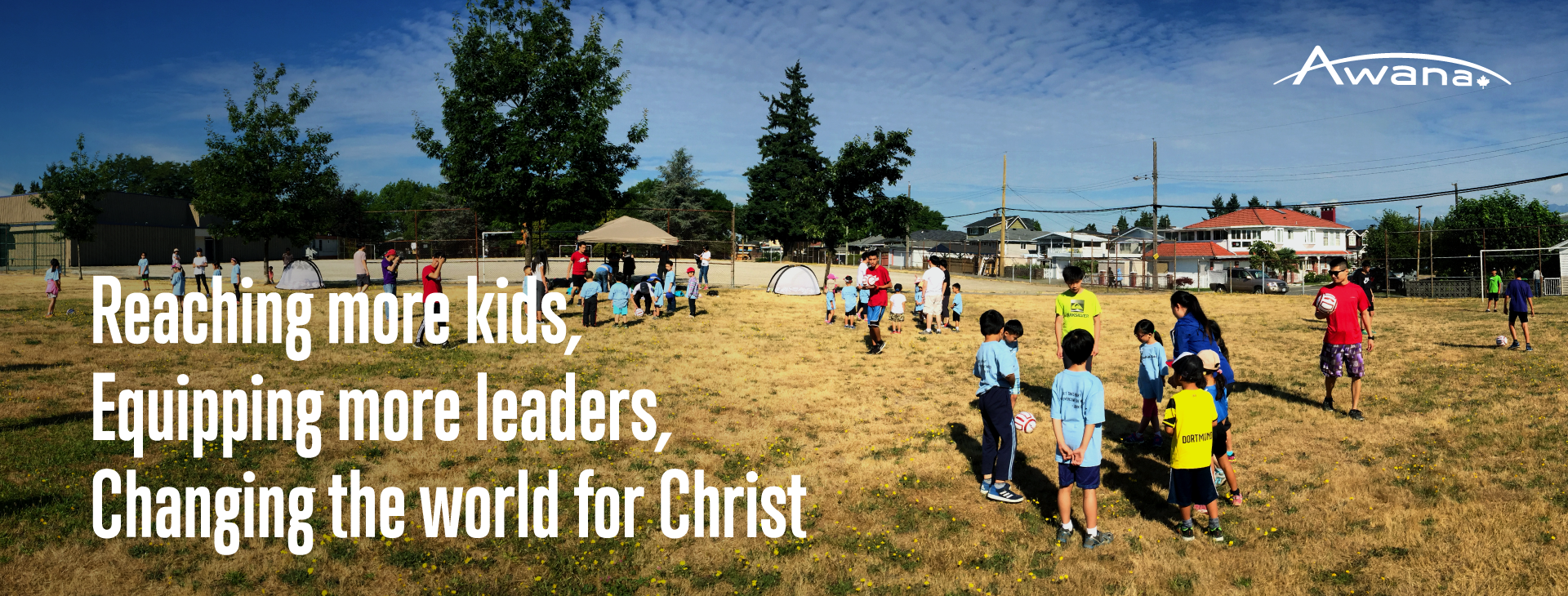 Reaching more kids,  Equipping more leaders,  Changing the world for Christ