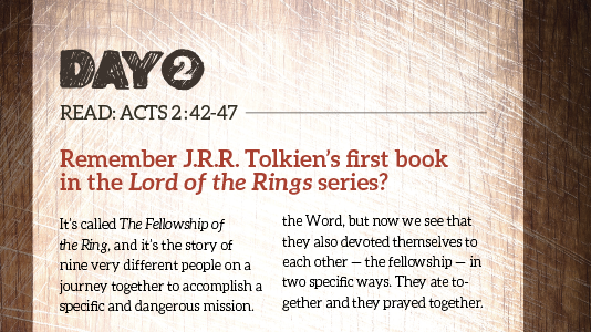 Day 2: Read Acts 2:42-47. Remember J.R.R. Tolkien's first book in the Lord of the Rings series?
